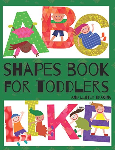 Shapes Book For Toddlers (And Letter Tracing - Abc Like): Easy Homeschooling   (Preschool Learning Books)   A Fun Book to Practice Writing for Kids Ages 3-5