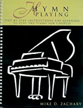 Hymn Playing: Stepbystep Instructions for Learning to Play the Piano for Church