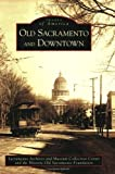 Old Sacramento and Downtown (Images of America)