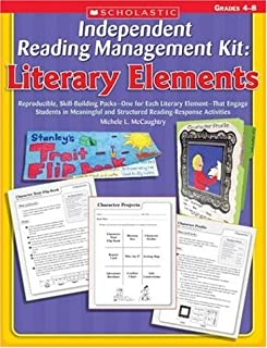 Independent Reading Management Kit: Literary Elements: Reproducible, Skill-Building Packs One for Each Literary Element That Engage Students in Meaningful and Structured Reading Response Activities