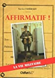 Affirmatif ! La vie militaire de Thiébaut. Xavier (2010) Broché