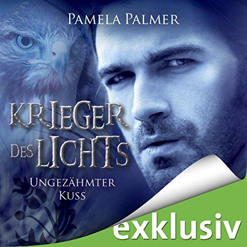 Ungezähmter Kuss (Krieger des Lichts 6) Titelbild