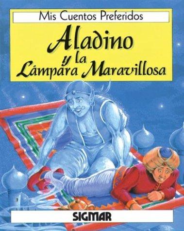 Aladino y la lampara maravillosa/Aladdin And The Magic Lamp (MIS CUENTOS PREFERIDOS)