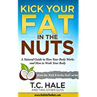 Deals on Kick Your Fat in the Nuts Kindle Edition