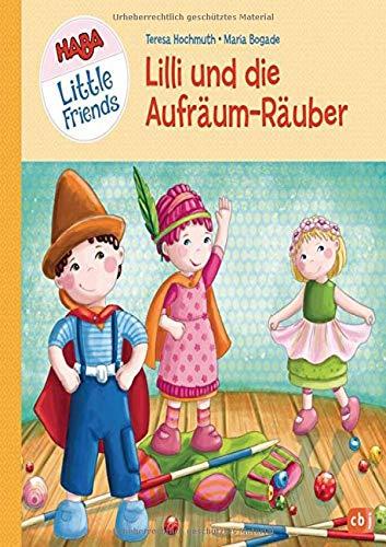 HABA Little Friends - Lilli und die Aufräum-Räuber (HABA Little Friends Bilderbücher, Band 2)