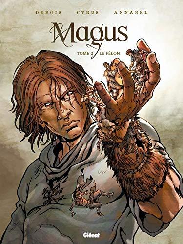 Magus - Tome 02: Le Félon