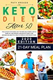 Keto Diet After 50: The Ultimate Ketogenic Diet For Men and Women Over 50. Burn Fat, and Prevent Diseases by Fixing Your Metabolism and Stay Healthy Even in Your Senior Years With 21-Day Meal Plan
