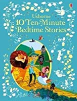 10 Ten-Minute Bedtime Stories (Illustrated Story Collections)