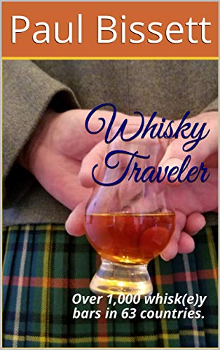 Whisky Traveler: Over 1,000 whisk(e)y bars  in 63 countries. (English Edition)