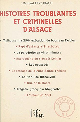 Histoires troublantes et criminelles d'Alsace