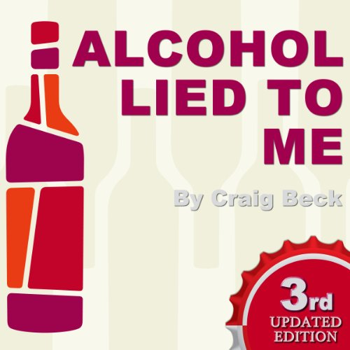 Alcohol Lied to Me - New Edition audiobook cover art