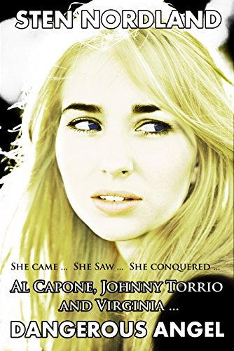 Al Capone, Johnny Torrio and Virginia... Dangerous Angel: She Came... She Saw... She Conquered... (English Edition)