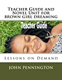 Teacher Guide and Novel Unit for brown girl dreaming: Lessons on Demand