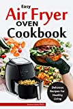 EASY AIR FRYER COOKBOOK: No Fuss, Quick and Easy Recipes for Delicious and Affordable Homemade Meals For Beginners and Dummies
