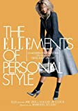 Image of The ELLEments of Personal Style: 25 Modern Fashion Icons on How to Dress, Shop, and Live