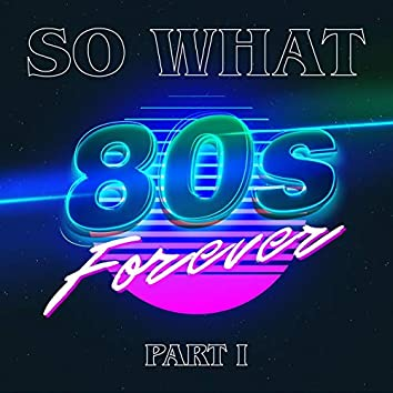 80s Forever Part 1