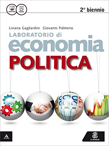 Laboratorio di economia politica. Per le Scuole superiori. Con e-book. Con espansione online
