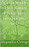 Aprendiendo a Programar: Programa una página web