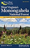 Five-Star Trails: West Virginia s Monongahela National Forest: Your Guide to the Area s Most Beautiful Hikes