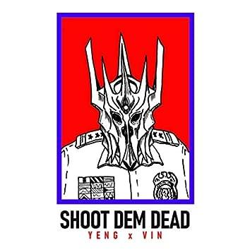 Shoot Dem Dead