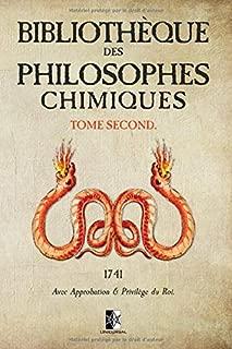 Bibliothèque des Philosophes Chimiques (French Edition)