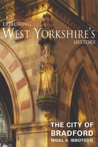 Exploring West Yorkshire's History - The City of Bradford