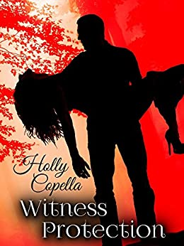 Witness Protection by [Holly Copella]