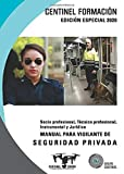 Manual para vigilante de seguridad privada. Edición especial 2020: Socio profesional, Técnico profesional, Instrumental y Jurídica