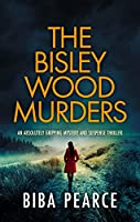 THE BISLEY WOOD MURDERS an absolutely gripping crime mystery with a massive twist (Detective Rob Miller Mysteries Book...