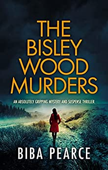 THE BISLEY WOOD MURDERS an absolutely gripping crime mystery with a massive twist (Detective Rob Miller Mysteries Book 3) (English Edition) par [BIBA PEARCE]