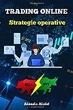 Trading Online: 10 Strategie operative per il forex, manuale semplice anche per principianti (senza ...