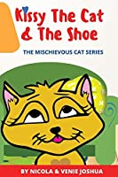 Kissy The Cat & The Shoe: The Mischievous Cat Series