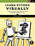 Learn Python Visually: Creative Coding with Processing.py (English Edition)