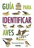 Guia Para Identificar Aves (Guías Practicas)