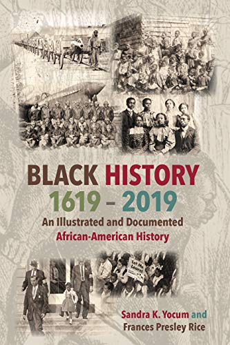 Compare Textbook Prices for Black History 1619-2019: An Illustrated and Documented African-American History Illustrated Edition ISBN 9781557789440 by Yocum, Sandra K.,Rice, Frances P.