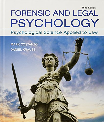 Compare Textbook Prices for Forensic and Legal Psychology: Psychological Science Applied to Law Third Edition ISBN 9781319060312 by Costanzo, Mark,Krauss, Daniel