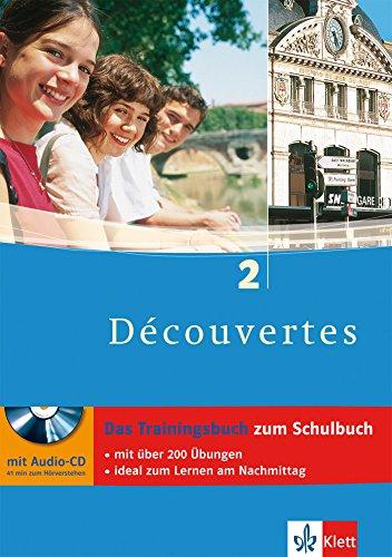 Découvertes 2 - Das Trainingsbuch: 2. Lernjahr, passend zum Lehrwerk (Découvertes Trainingsbuch)