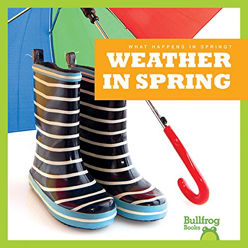 Weather in Spring (Bullfrog Books: What Happens in Spring?)