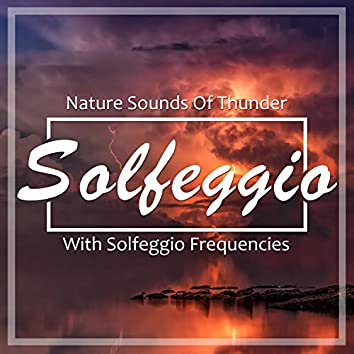 Solfeggio (Nature Sounds Of Thunder With Solfeggio Frequencies)