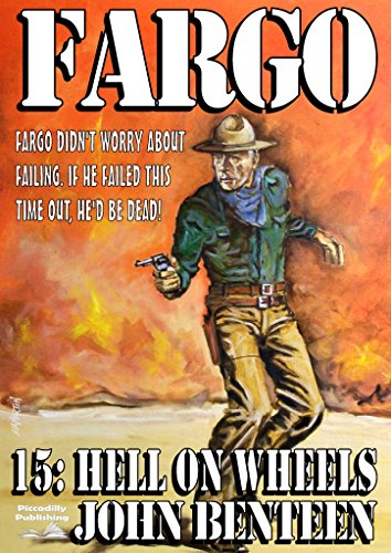 Fargo 15: Hell on Wheels (A Fargo Western)