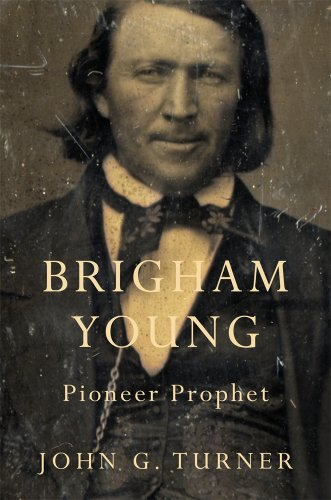 Turner, J: Brigham Young: Pioneer Prophet