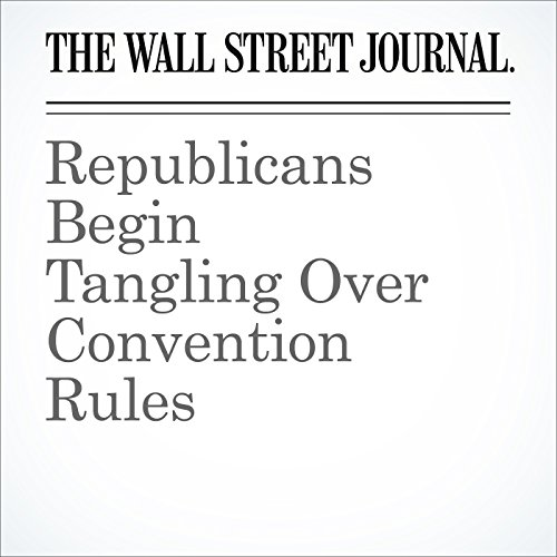 Republicans Begin Tangling Over Convention Rules cover art