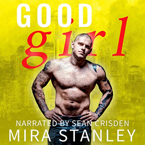 Good Girl Audiobook By Mira Stanley cover art