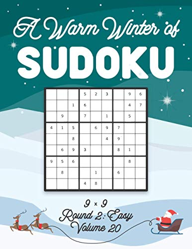 A Warm Winter of Sudoku 9 x 9 Round 2: Easy Volume 20: Sudoku for Relaxation Fall Travellers Puzzle Game Book Japanese Logic Nine Numbers Math Cross ... All Ages Kids to Adults Christmas Theme Gifts