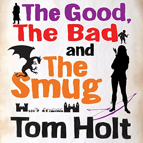 The Good, the Bad and the Smug audiobook cover art