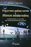 Programmes spatiaux secrets et alliances extraterrestres Tome 1