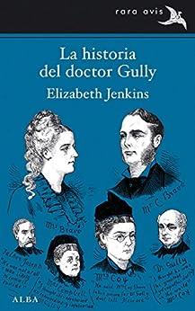 La historia del doctor Gully – Elizabeth Jenkins   51254gdVZTL._SY346_