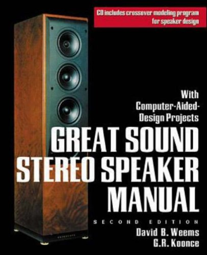 Great Sound Stereo Speaker Manual: With Computer-aided Design Projects (TAB Electronics)