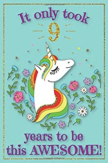 Unicorn Journal Awesome 9 Year Old: with MORE UNICORNS INSIDE & inspirational sayings in this unicorn sketchbook AND unicorn journal notebook for ... Gift for Girls, 9th birthday gift for girls