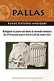 Religion et Pouvoir Dans le Monde Romain de 218 Avant Notre Ere a 235 de Notre Ere